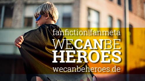 [Bild: wecanbeheroes-banner.jpg]